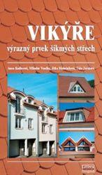 Vikýře, výrazný prvek šikmých střech, vydavatelství Littera-Kovařík