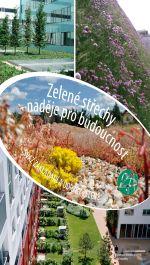 Svaz zakládání a údržby zeleně, Zelené střechy - naděje pro budoucnost