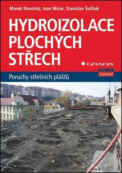 Publikace Hydroizolace plochých střech, vydavatelství Grada Publishing a.s.